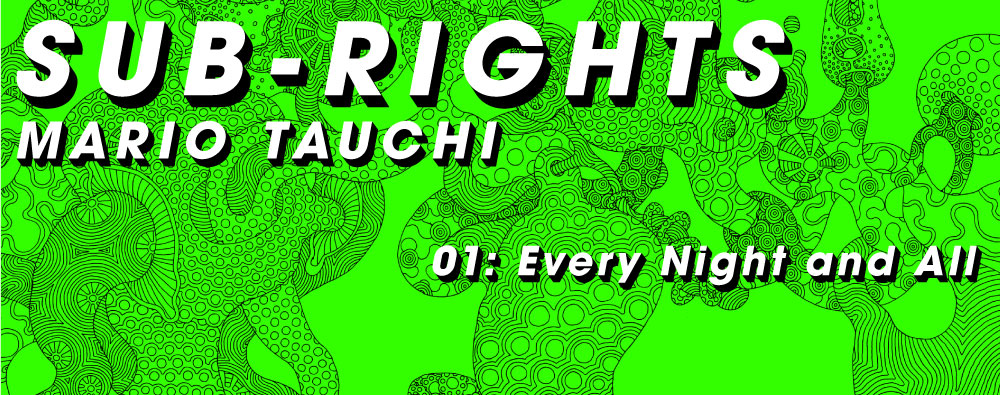田内万里夫 SUB-RIGHTS 01: Every Night and All