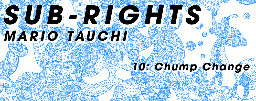 田内万里夫 SUB-RIGHTS 10: Chump Change